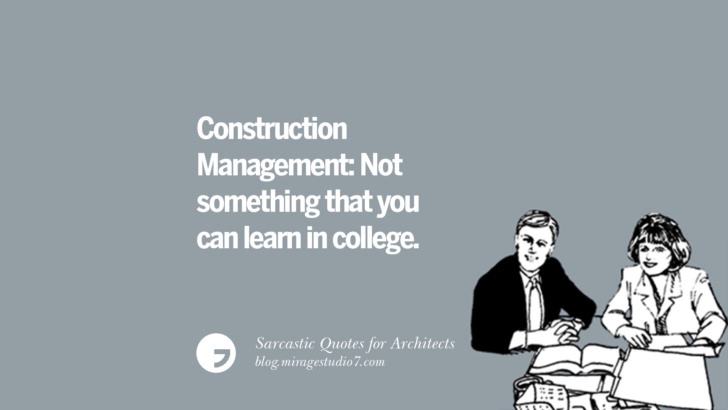 Construction Management: Not something that you can learn in college.