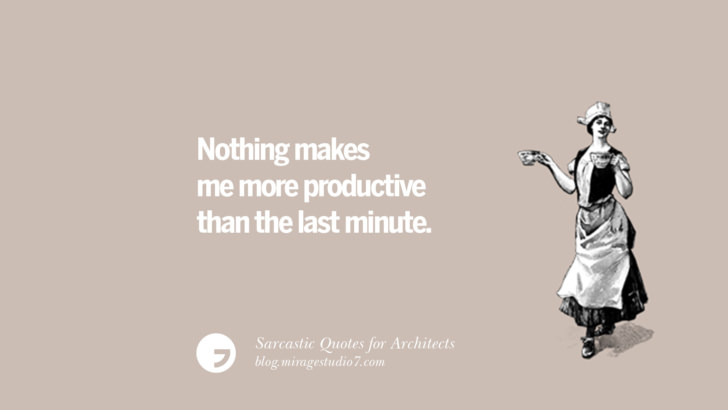Nothing makes me more productive than the last minute.