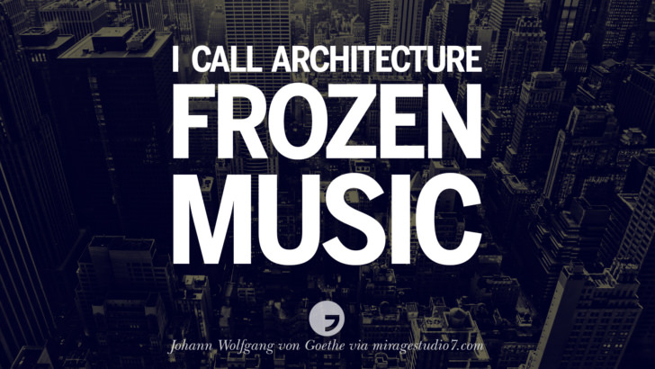 I call architecture frozen music. - Johann Wolfgang von Goethe Architecture Quotes by Famous Architects instagram pinterest twitter facebook linkedin Interior Designers art design find an architect cost fees landscape