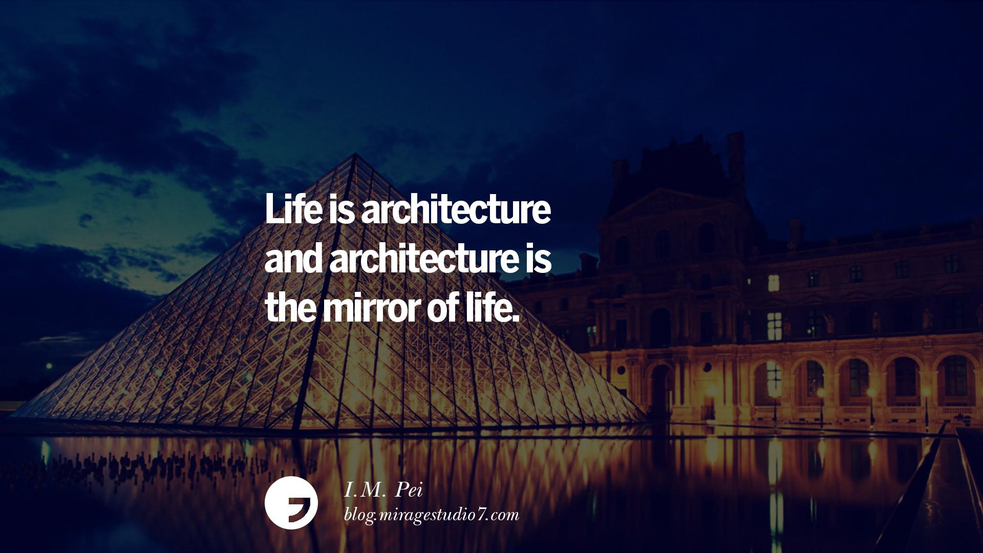 architecture quotes famous architects inspirational pei mirror interior designers architect light easy miragestudio7 room