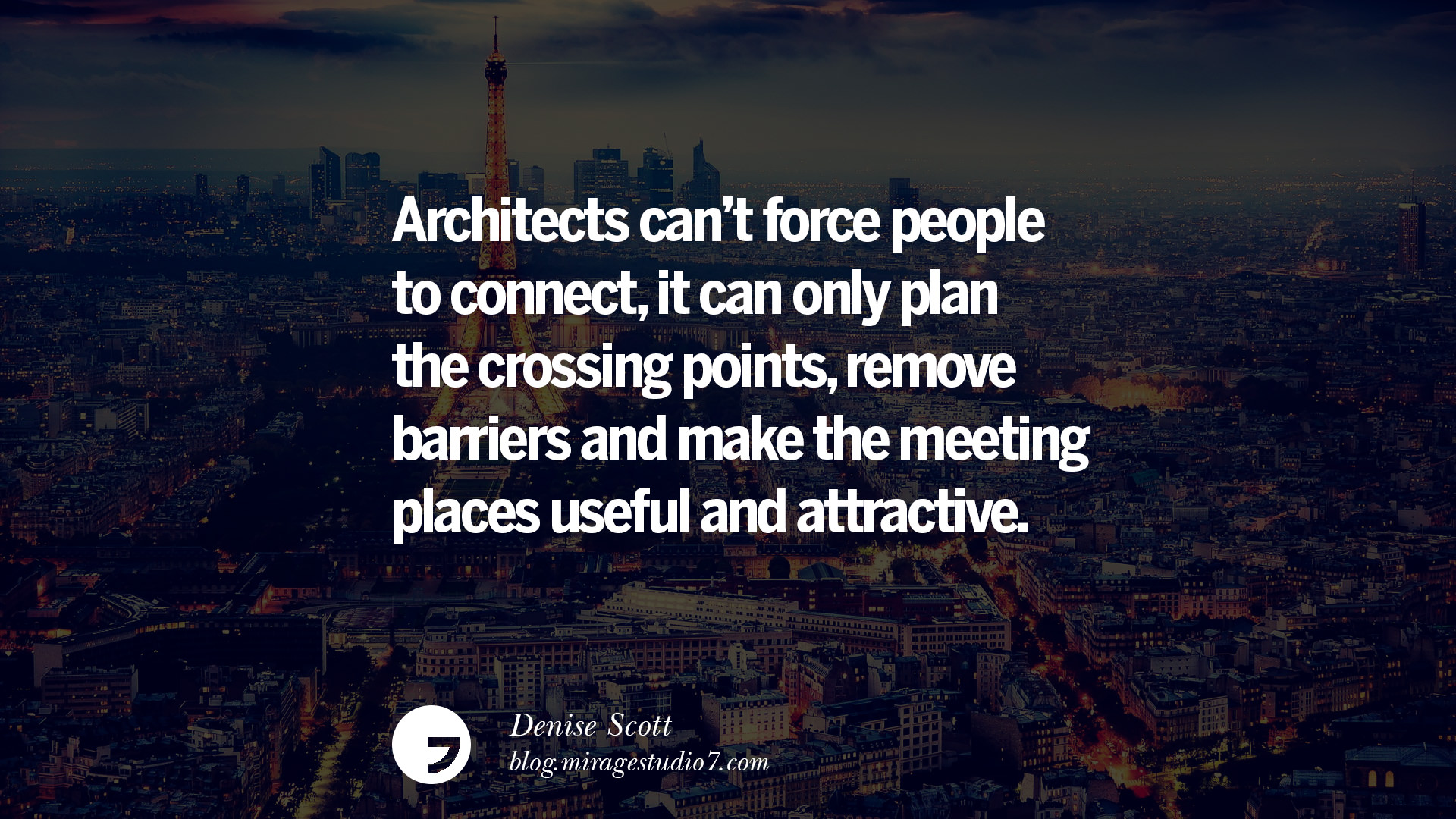 architecture quotes architect architects famous landscape inspirational interior connect force meeting designers barriers plan crossing attractive places remove scott miragestudio7