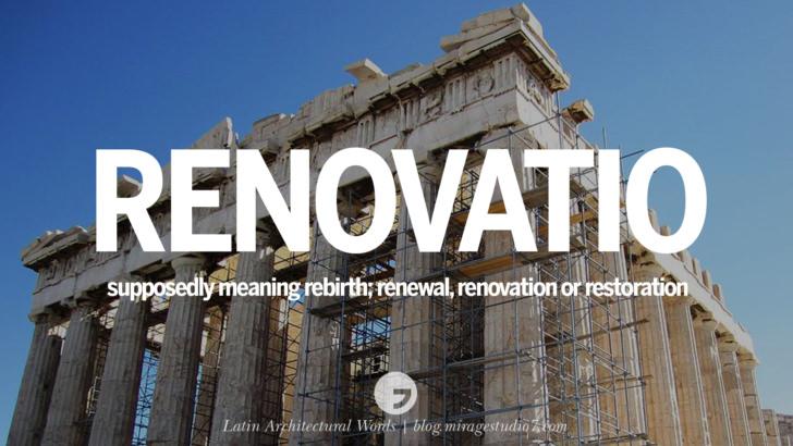 Renovatio - Supposedly meaning rebirth, renewal, renovation or restoration. Beautiful Latin and Ancient Greek Architecture Words instagram facebook twitter pinterest