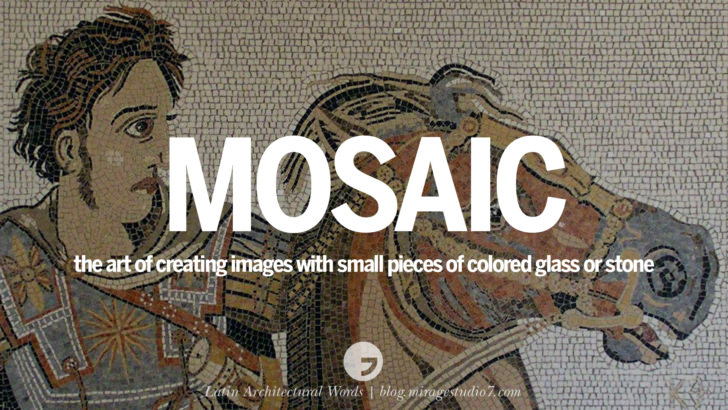 Mosaic - the art of creating images with small pieces of colored glass or stone. Beautiful Latin and Ancient Greek Architecture Words instagram facebook twitter pinterest